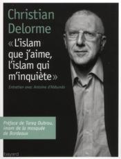 L'Islam que j'aime, l'Islam qui m'inquiète - Couverture - Format classique