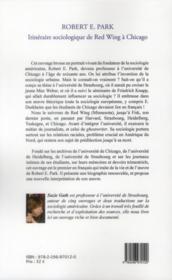 Robert E. Park ; itinéraire sociologique de Red Wing à Chicago - 4ème de couverture - Format classique