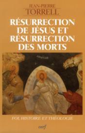 Resurrection De Jesus Et Resurrection Des Morts-Foi, Histoire Et Theologie - Couverture - Format classique