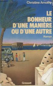 Le Bonheur Dune Maniere Ou Dune Autre. - Couverture - Format classique
