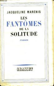Les Fantomes De La Solitude. - Couverture - Format classique