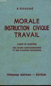 MORALE, INSTRUCTION CIVIQUE, TRAVAIL, CLASSE DE 4e DES CC ET DES COLLEGES MODERNES - Couverture - Format classique