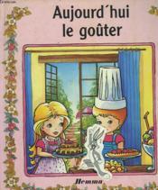 Aujourd'Hui Le Goûter - Couverture - Format classique