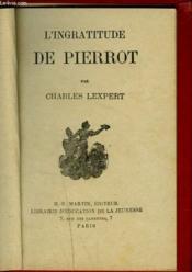 L'Ingratitude De Pierrot - Couverture - Format classique