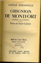 GRIGNON DE MONTFORT apôtre de l'école et les frères de Saint Gabriel - Couverture - Format classique