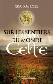 Sur les sentiers ignorés du monde celte - Couverture - Format classique