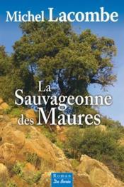 La sauvageonne des Maures - Couverture - Format classique
