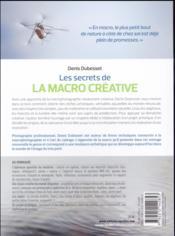 Les secrets de la macro créative ; techniques, composition, esthétique - 4ème de couverture - Format classique