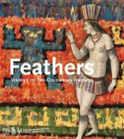 Plumes, visions de l'Amérique précolombienne - Couverture - Format classique