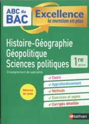 ABC DU BAC EXCELLENCE T.42 ; histoire-géographie, géopolitique, sciences politiques ; 1re (édition 2019) - Couverture - Format classique