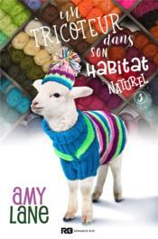 Les tricots de l'amour t.3 ; un tricoteur dans son habitat naturel - Couverture - Format classique