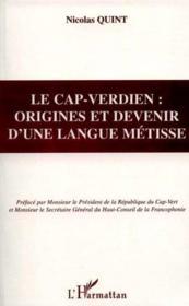 Le Cap-Verdien ; Origines Et Devenir D'Une Langue Metisse - Couverture - Format classique