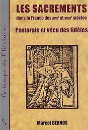 Les sacrements dans la france des xvii et xviiie siecles - Intérieur - Format classique