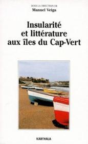 Insularité et littérature aux îles du Cap-Vert - Couverture - Format classique