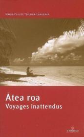 Atea Roa, voyages inattendus - Couverture - Format classique