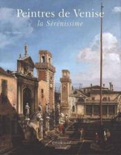 Peintres de Venise ; la sérénissime - Couverture - Format classique