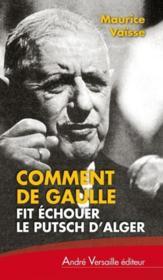 Comment de Gaulle fit échouer le putsch d'Alger - Couverture - Format classique
