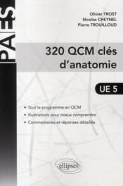 320 QCM, clés d'anatomie ; UE 5 - Couverture - Format classique