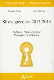 Silves grecques 2013-2014 ; Sophocle, Oedipe à Colone ; Plutarque, vie d'Antoine - Couverture - Format classique