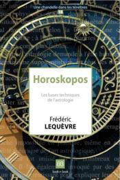 Horoskopos ; les bases techniques de l'astrologie - Couverture - Format classique
