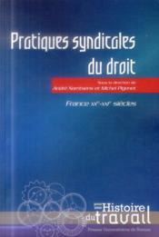 Pratiques syndicales du droit ; France XXe-XXIe siècles - Couverture - Format classique