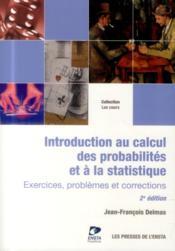 Introduction au calcul des probabilités et à la statistique ; exercices, problèmes et corrections (2e édition) - Couverture - Format classique
