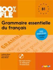 100% FLE ; grammaire essentielle du français ; b1 (édition 2015) - Couverture - Format classique