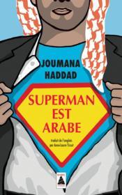 Superman est arabe ; de Dieu, du mariage, des machos et autres désastreuses inventions - Couverture - Format classique