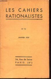LES CAHIERS RATIONALISTES - N°73 - AJNVIER 1939 / Rapport moral - Rapport financier - elections - discussion generela - Avis. - Couverture - Format classique