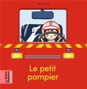 Le petit pompier - Couverture - Format classique
