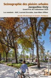 Scénographie des plaisirs urbains ; Jacqueline Osty, grand prix de l'urbanisme 2020 - Couverture - Format classique