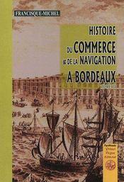 Histoire ; commerce et navigation à bordeaux t.3 - Couverture - Format classique