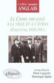 Le Crime Organise A La Ville Et A L'Ecran (Etats-Uns 1929-1951) Capes/Agregation Anglais - Intérieur - Format classique