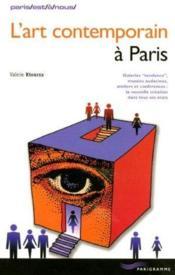 L'art contemporain à Paris. galeries tendance, musées audacieux, ateliers et conférences : la nouvelle création dans tous ses états - Couverture - Format classique