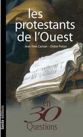 Les protestants de l'ouest en 30 questions - Intérieur - Format classique