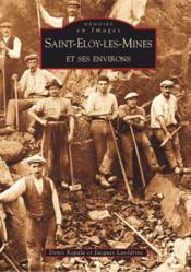 Saint-Eloy-les-mines et ses environs - Couverture - Format classique