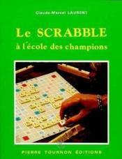 Le scrabble a l'ecole des champions francophones - Couverture - Format classique