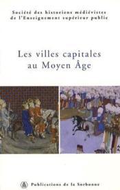 Les villes capitales au moyen âge ; 36ème congrès de la shmes (istanbul, 1er-6 juin) - Couverture - Format classique