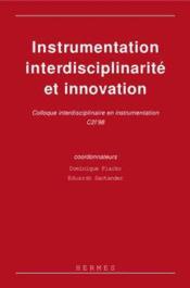Instrumentation interdisciplinarite et innovation colloque interdisciplinaireen instrumentation c2i' - Couverture - Format classique