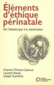 Éléments d'éthique périnatale ; de l'obstétrique à la réanimation - Couverture - Format classique