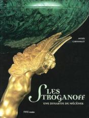 Les Stroganoff - Une Dynastie De Mecenes - Couverture - Format classique