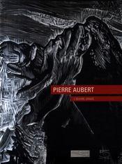 Pierre Aubert, l'oeuvre gravé - Intérieur - Format classique