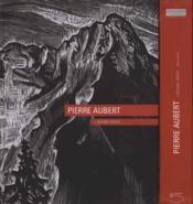 Pierre Aubert, l'oeuvre gravé - Couverture - Format classique