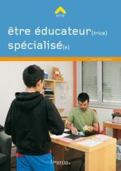 Être éducateur(trice) spécialisé(e) - Couverture - Format classique