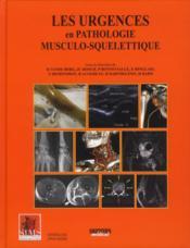 Les urgences en pathologie musculo-squelettique - Couverture - Format classique