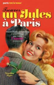 Trouver un Jules à Paris (édition 2013) - Couverture - Format classique