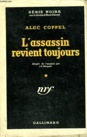 L'Assassin Revient Toujours. ( Mr. Denning Drives North ). Collection : Serie Noire Avec Jaquette N° 172 - Couverture - Format classique