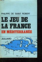 Le Jeu De La France En Mediterranee. - Couverture - Format classique