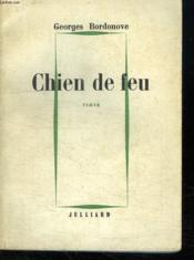 Chien De Feu. - Couverture - Format classique