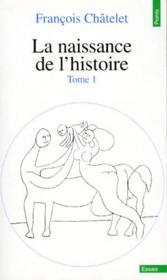 La naissance de l'histoire t.1 - Couverture - Format classique